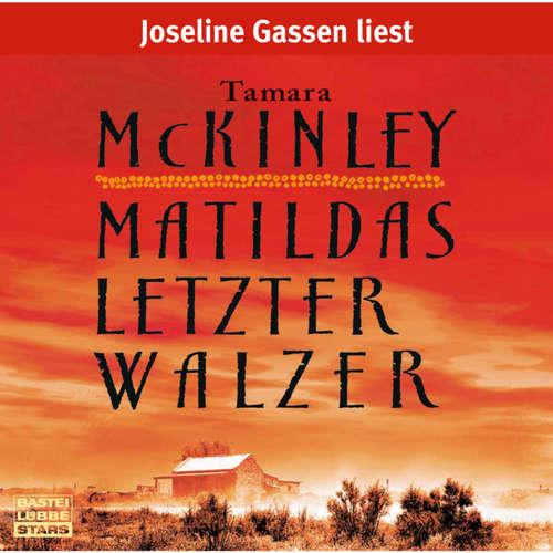 Hoerbuch Matildas letzter Walzer - Tamara McKinley - Joseline Gassen