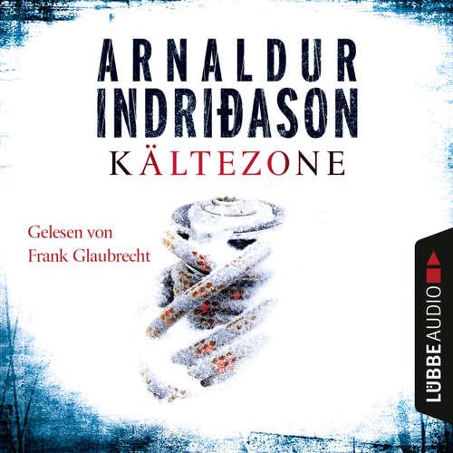 Hoerbuch Kältezone - Arnaldur Indriðason - Frank Glaubrecht