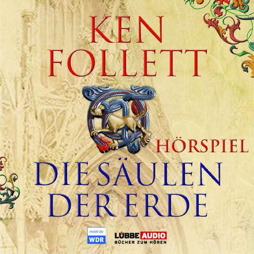 Hoerbuch Die Säulen der Erde - Das WDR Hörspiel - Ken Follett - Ernst Jacobi