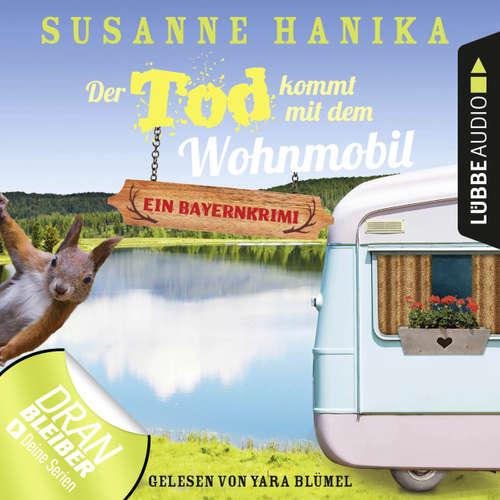 Hoerbuch Der Tod kommt mit dem Wohnmobil - Sofia und die Hirschgrund-Morde, Teil 1 - Susanne Hanika - Yara Blümel