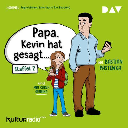 Hoerbuch Papa, Kevin hat gesagt... Staffel 2 (Hörspiel) - Regine Ahrem - Bastian Pastewka