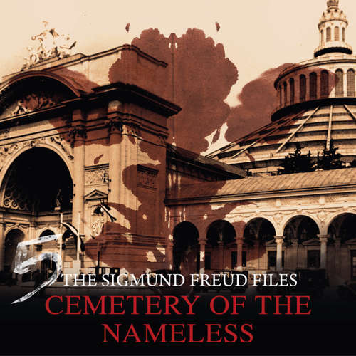 Audiobook A Historical Psycho Thriller Series - The Sigmund Freud Files, Episode 5: Cemetery of the Nameless - Heiko Martens - David Rintoul