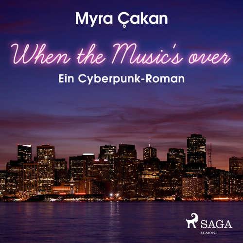 When the Music's Over - Ein Cyberpunk-Roman