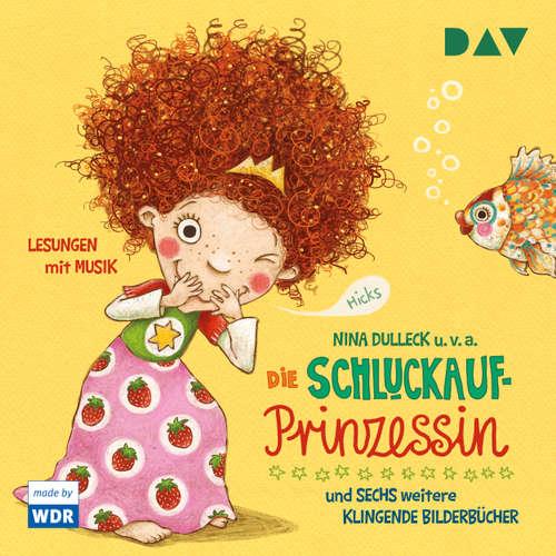 Hoerbuch Die Schluckaufprinzessin und sechs weitere klingende Bilderbücher - Nina Dulleck - Folker Banik