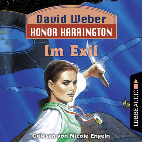 Hoerbuch Im Exil - Honor Harrington, Teil 5 - David Weber - Nicole Engeln