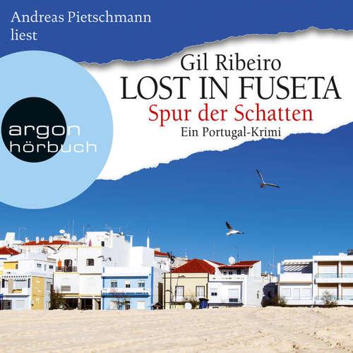 Hoerbuch Lost in Fuseta - Lost in Fuseta - Spur der Schatten, Band 2 (Autorisierte Lesefassung) - Gil Ribeiro - Andreas Pietschmann