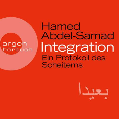 Hoerbuch Integration - Ein Protokoll des Scheiterns - Hamed Abdel-Samad - Julian Mehne