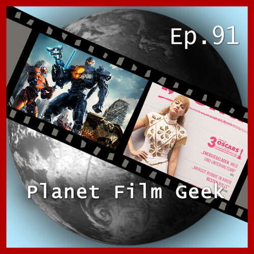 Planet Film Geek, PFG Episode 91: Pacific Rim: Uprising, I, Tonya, Hungrig, Game Over, Man!