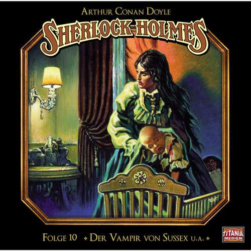Sherlock Holmes - Die geheimen Fälle des Meisterdetektivs, Folge 10: Der Vampir von Sussex / Das gefleckte Band / Der Fall Milverton / Der Teufelsfuß