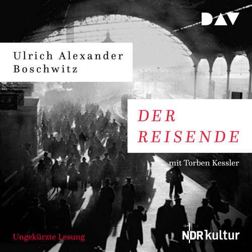 Hoerbuch Der Reisende - Ulrich Alexander Boschwitz - Torben Kessler