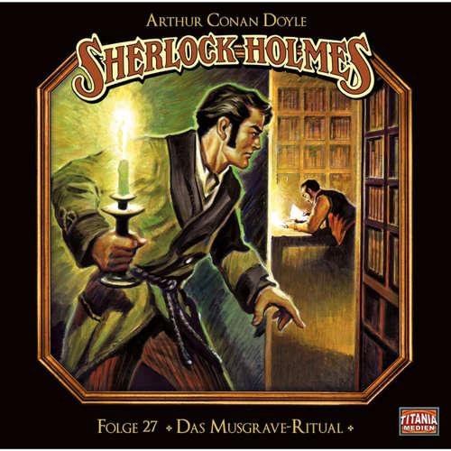Hoerbuch Sherlock Holmes - Die geheimen Fälle des Meisterdetektivs, Folge 27: Das Musgrave-Ritual - Arthur Conan Doyle - Joachim Tennstedt