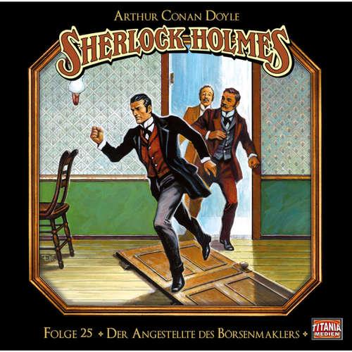Hoerbuch Sherlock Holmes - Die geheimen Fälle des Meisterdetektivs, Folge 25: Der Angestellte des Börsenmaklers - Arthur Conan Doyle - Joachim Tennstedt