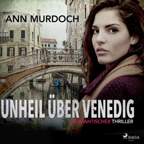 Unheil über Venedig: Romantischer Thriller