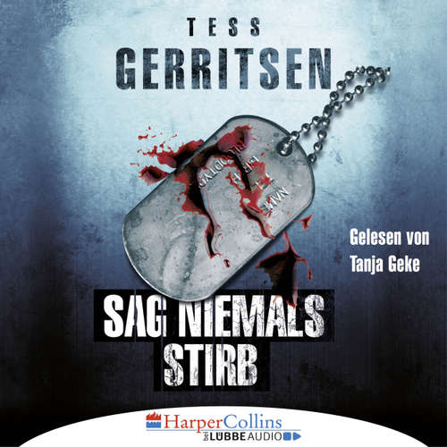 Hoerbuch Sag niemals stirb - Tess Gerritsen - Tanja Geke