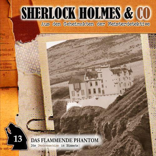 Hoerbuch Sherlock Holmes & Co, Folge 13: Das flammende Phantom - Arthur Conan Doyle - Martin Keßler