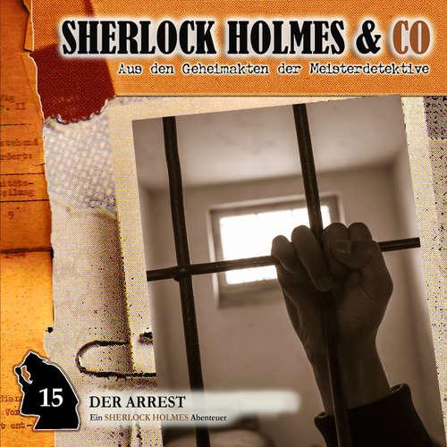 Hoerbuch Sherlock Holmes & Co, Folge 15: Der Arrest - Thomas Tippner - Charles Rettinghaus