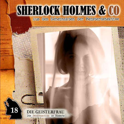 Hoerbuch Sherlock Holmes & Co, Folge 18: Die Geisterfrau - Jacques Futrelle - Lutz Mackensy