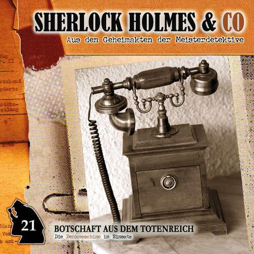 Hoerbuch Sherlock Holmes & Co, Folge 21: Botschaft aus dem Totenreich - Patrick Holtheuer - Martin Keßler