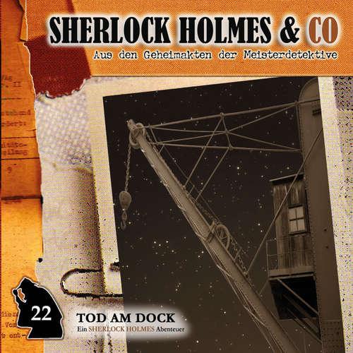 Hoerbuch Sherlock Holmes & Co, Folge 22: Tod am Dock - Markus Topf - Martin Keßler