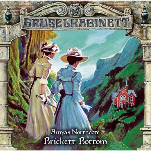 Hoerbuch Gruselkabinett, Folge 135: Brickett Bottom - Amyas Northcote - Reinhilt Schneider
