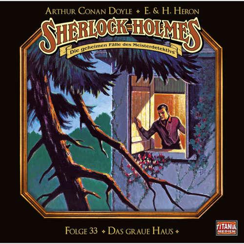Hoerbuch Sherlock Holmes - Die geheimen Fälle des Meisterdetektivs, Folge 33: Das graue Haus - Arthur Conan Doyle - Joachim Tennstedt