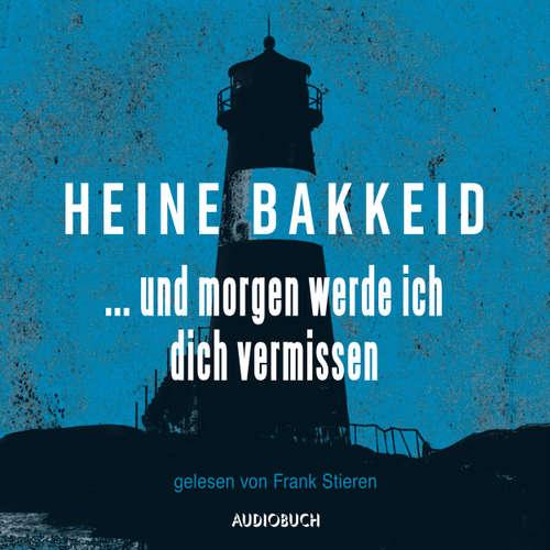 Hoerbuch ...und morgen werde ich dich vermissen - Thorkild Aske, Band 1 - Heine Bakkeid - Frank Stieren