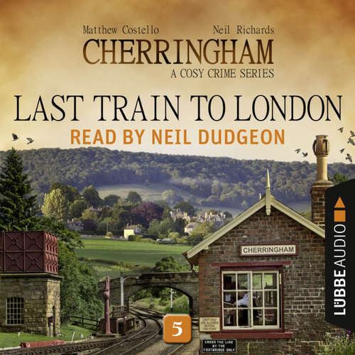 Audiobook Last Train to London - Cherringham - A Cosy Crime Series: Mystery Shorts 5 - Matthew Costello - Neil Dudgeon
