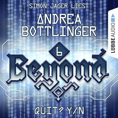 QUIT? Y/N - Beyond - Die Cyberpunk-Romanserie 6