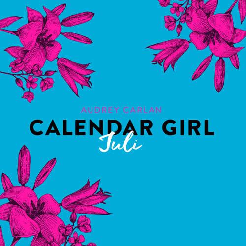 Hoerbuch Calendar Girl, 7: Juli - Audrey Carlan - Dagmar Bittner