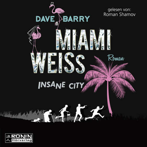 Hoerbuch Miami Weiss - Insane City - Steve Barry - Roman Shamov