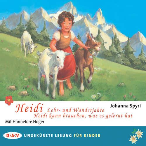 Hoerbuch Heidi - Lehr- und Wanderjahre / Heidi kann brauchen, was es gelernt hat - Johanna Spyri - Hannelore Hoger