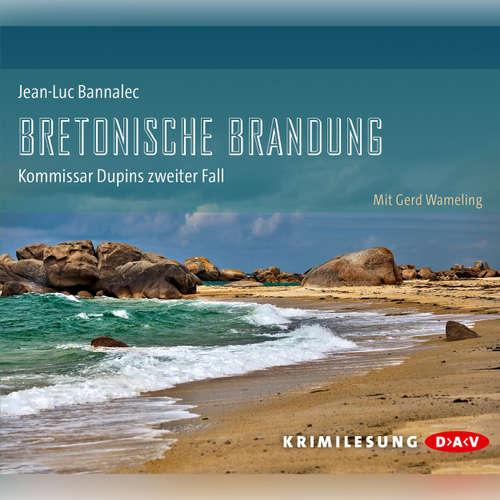 Hoerbuch Bretonische Brandung - Jean-Luc Bannalec - Gerd Wameling