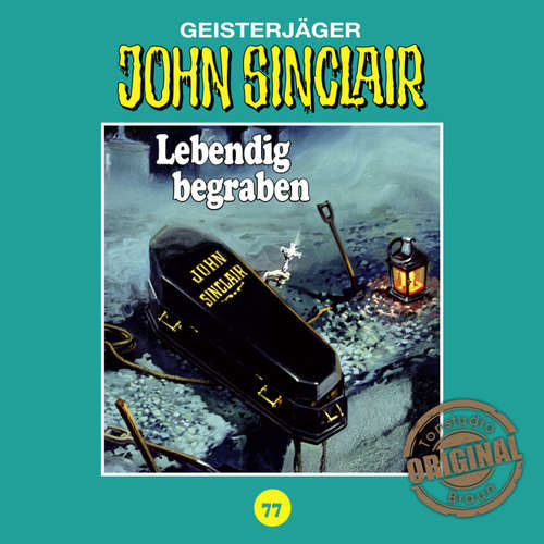 Hoerbuch John Sinclair, Tonstudio Braun, Folge 77: Lebendig begraben. Teil 2 von 2 - Jason Dark -  Diverse