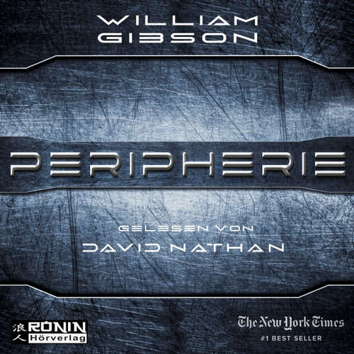 Hoerbuch Peripherie - William Gibson - David Nathan