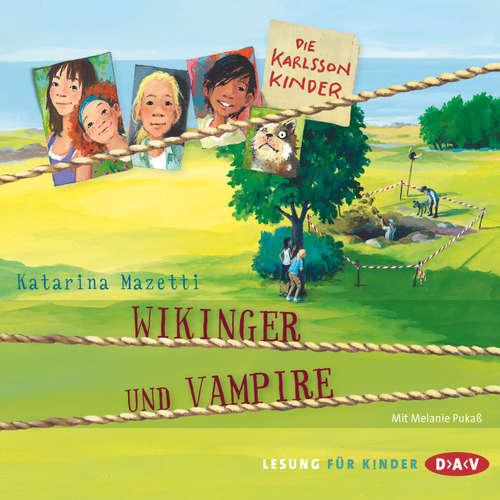 Hoerbuch Die Karlsson-Kinder, Teil 3: Wikinger und Vampire - Katarina Mazetti - Melanie Pukaß