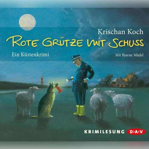 Hoerbuch Rote Grütze mit Schuss - Krischan Koch - Bjarne Mädel