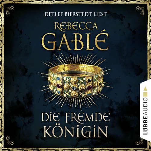 Hoerbuch Die fremde Königin - Otto der Große 2 - Rebecca Gablé - Detlef Bierstedt