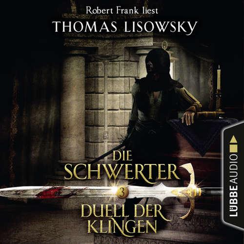 Hoerbuch Duell der Klingen - Die Schwerter - Die High-Fantasy-Reihe 3 - Thomas Lisowsky - Robert Frank