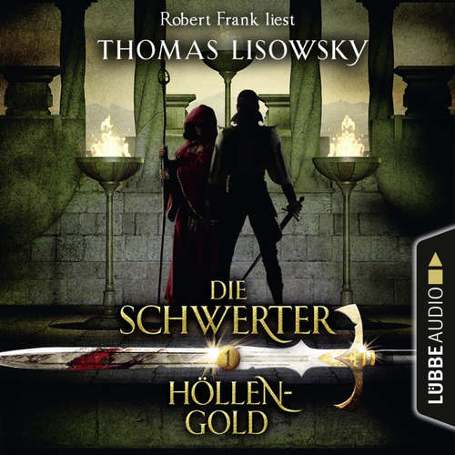 Hoerbuch Höllengold - Die Schwerter - Die High-Fantasy-Reihe 1 - Thomas Lisowsky - Robert Frank