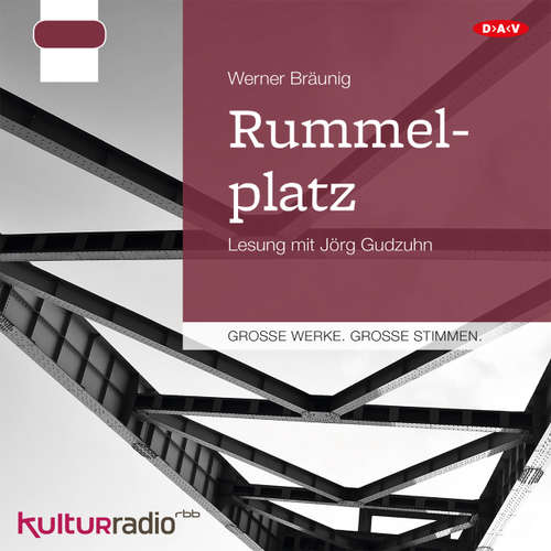 Hoerbuch Rummelplatz - Werner Bräunig - Jörg Gudzuhn