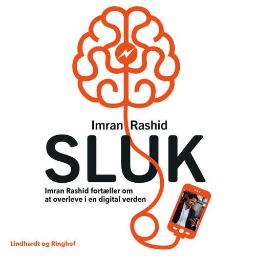 SLUK - Imran Rashid fortæller om at overleve i en digital verden - Saga Talks