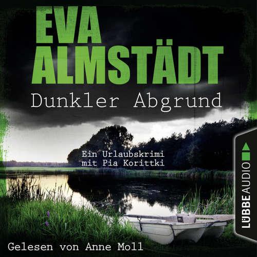 Hoerbuch Dunkler Abgrund - Ein Urlaubskrimi mit Pia Korittki - Eva Almstädt - Anne Moll