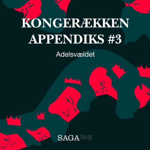Adelsvældet - Kongerækken Appendiks 3