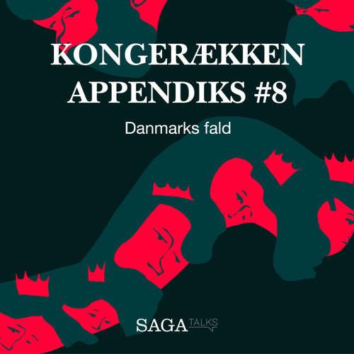 Audiokniha Danmarks fald - Kongerækken Appendiks 8 - Anders Asbjørn Olling - Hans Erik Havsteen