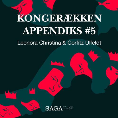 Audiokniha Kongerækken Appendiks, 5: Leonora Christina & Corfitz Ulfeldt - Anders Asbjørn Olling - Hans Erik Havsteen