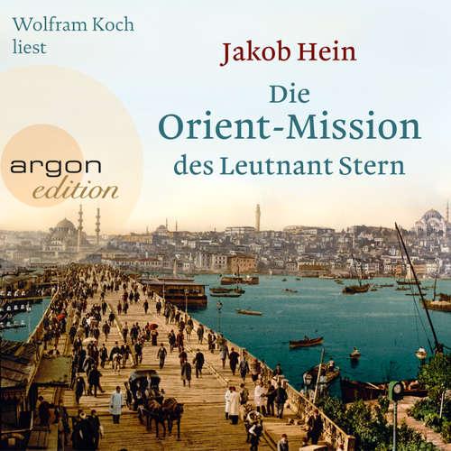 Hoerbuch Die Orient-Mission des Leutnant Stern - Jakob Hein - Wolfram Koch