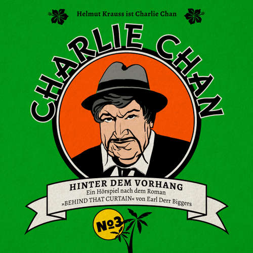 Hoerbuch Charlie Chan, Fall 3: Hinter dem Vorhang - Marc Freund - Helmut Krauss