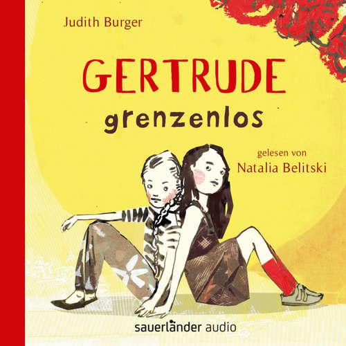 Hoerbuch Gertrude grenzenlos (Autorisierte Lesefassung) - Judith Burger - Natalia Belitski