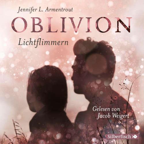 Hoerbuch Lichtflimmern - Onyx aus Daemons Sicht erzählt - Oblivion - Jennifer L. Armentrout - Jacob Weigert