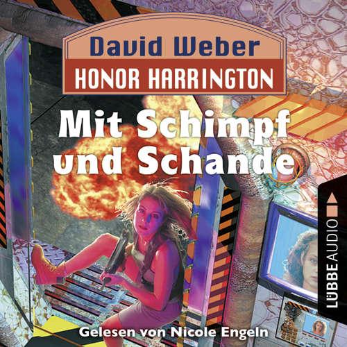 Hoerbuch Honor Harrington, 4: Mit Schimpf und Schande - David Weber - Nicole Engeln